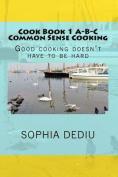 Cook Book 1 A-B-C Common Sense Cooking