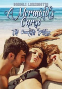 A Mermaid's Curse - The Complete Trilogy