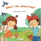 What's the Poop Tony?