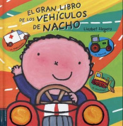 El Gran Libro de los Vehiculos de Nacho = Vroom! Kevin's Big Book of Vehicles [Spanish]