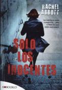 Solo Los Inocentes [Spanish]
