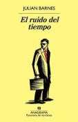 El Ruido del Tiempo [Spanish]