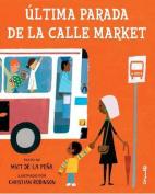 Ultima Parada de la Calle Market = Last Stop on Market Street [Spanish]
