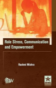 Role Stress, Communication and Empowerment