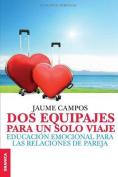 DOS Equipajes Para Un Solo Viaje [Spanish]