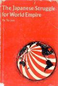 THE JAPANESE STRUGGLE FOR WORLD EMPIRE