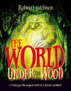 The World Under the Wood