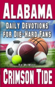 Daily Devotions for Die-Hard Fans Alabama Crimson Tide