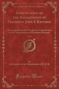 Investigation of the Assassination of President John F. Kennedy, Vol. 8