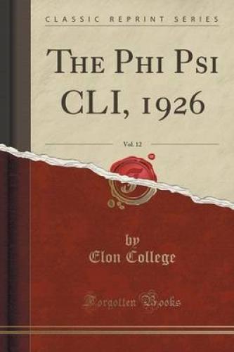 The-Phi-Psi-CLI-1926-Vol-12-Classic-Reprint-by-Elon-College