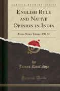 English Rule and Native Opinion in India