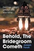 Behold, the Bridegroom Cometh