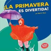 La Primavera Es Divertida! (Spring Is Fun!) (Bumba Books en Espanol Diviertete Con las Estaciones