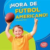 Hora de Futbol Americano! (Football Time!) (Bumba Books en Espanol Hora de Deportes!  [Spanish]