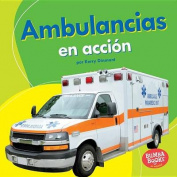 Ambulancias En Accion (Ambulances on the Go) (Bumba Books en Espanol Maquinas en Accion  [Spanish]