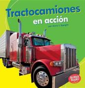 Tractocamiones En Accion (Big Rigs on the Go) (Bumba Books en Espanol Maquinas en Accion  [Spanish]