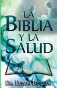 La Biblia y La Salud [Spanish]