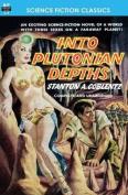Into Plutonian Depths