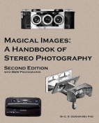 Magical Images (B&w)  : A Handbook of Stereo Photography
