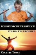 Ich Bin Nicht Verrueckt - Ich Bin Ein Prophet [GER]