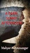 A Dark Sunny Afternoon