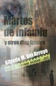 Martes de Infamia y Otros Dias Fatales [Spanish]