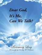 Dear God, It's Me, Can We Talk?