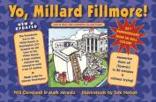 Yo Millard Fillmore!