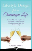 Lifestyle Design for a Champagne Life