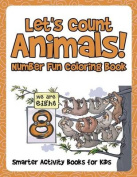 Let's Count Animals! Number Fun Coloring Book