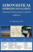 Aeronautical Information Management - Establishment, Professionalism & Challenges - A Perspective