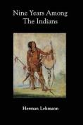 Nine Years Among the Indians