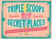 Triple Scoops and Secret Places