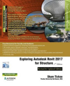 Exploring Autodesk Revit 2017 for Structure, 7th Edition