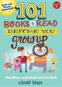 101 Books to Read Before You Grow Up