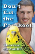 Don't Eat the Parakeet