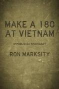 Make a 180 at Vietnam