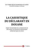 La Casuistique Du Declarant En Douane [FRE]