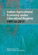 Indian Agricultural Economy Under Liberalised Regime 1991 to 2015