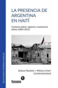 La Presencia de Argentina En Haiti [Spanish]