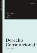 Derecho Constitucional, Volumen I [Spanish]