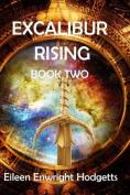 Excalibur Rising Book Two