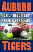 Daily Devotions for Die-Hard Fans Auburn Tigers