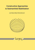 Constructive Approaches to Submanifold Stabilization