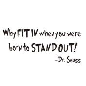 Hatop Dr. Seuss Why fit in when you were born to stand out Easy Apply Wall Sticker For Home Decor