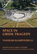 Space in Greek Tragedy