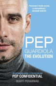 Pep Guardiola: The Evolution