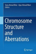 Chromosome Structure and Aberrations
