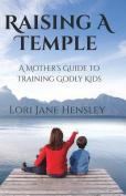 Raising a Temple