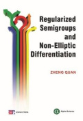 Regularized Semigroups and Non-Elliptic Differential Operators